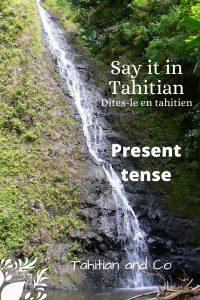 Tahitian waterfall to learn present tense in Tahitian at Tahitian and Co