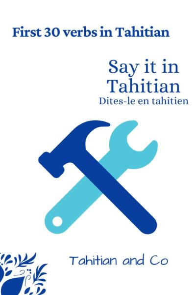 Hammer and hand tool in blue to learn the first 30 verbs in Tahitian with Tahitian and Co