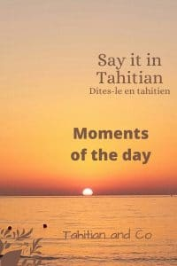 Tahitian sunset. To learn the moments of the day in Tahitian from Tahitian and Co