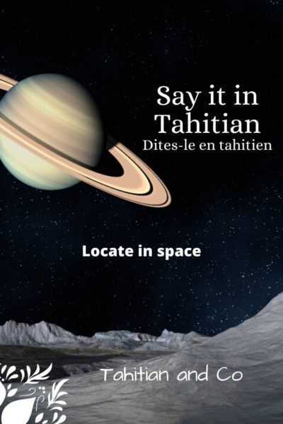 A planet in space to learn how to locate in space in Tahitian