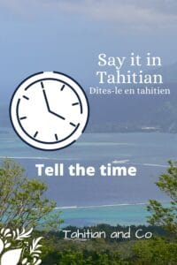 Tahitian view to learn how to tell the time in Tahitian