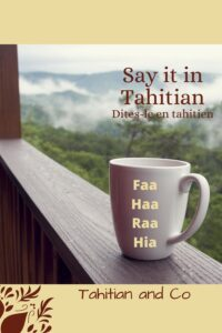 Learn prefixes and suffixes in Tahitian with a cup of coffee in front of nice mountain view