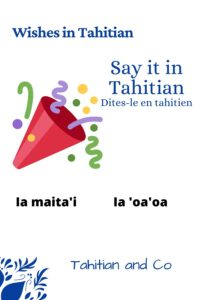 A hat and some ribbons with the key words ia maita'i and ia 'oa'oa to learn wishes in Tahitian