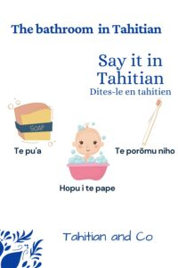 A soap, a child taking a bath, a teethbrush to learn the vocabulary of bathroom in Tahitian