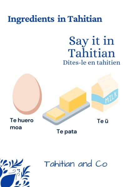 Egg, butter and milk to learn how to say ingredients in Tahitian