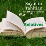 Learn how to build relatives (which, that, whose, whom) in Tahitian