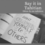 Learn how to express a comparison in Tahitian
